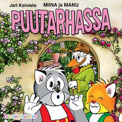 Koivisto, Jari - Miina ja Manu puutarhassa, äänikirja