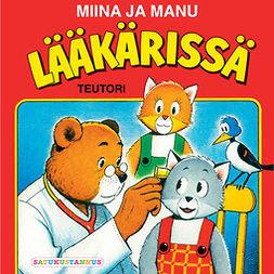 Teutori - Miina ja Manu lääkärissä, äänikirja