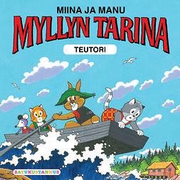 Teutori - Miina ja Manu Myllyn tarina, äänikirja