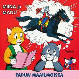 Teutori - Miina ja Manu sadun maailmoissa, äänikirja