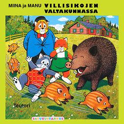 Teutori - Miina ja Manu villisikojen valtakunnassa, äänikirja