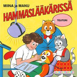 Teutori - Miina ja Manu hammaslääkärissä, audiobook