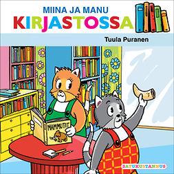 Puranen, Tuula - Miina ja Manu kirjastossa, äänikirja
