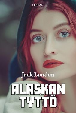 London, Jack - Alaskan tyttö, ebook