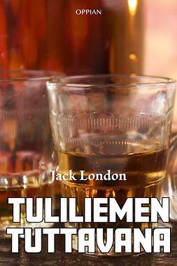 London, Jack - Tuliliemen tuttavana, ebook