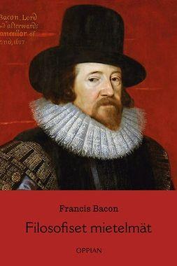 Bacon, Francis - Filosofiset mietelmät, e-kirja