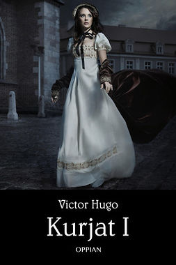 Hugo, Victor - Kurjat I, ebook