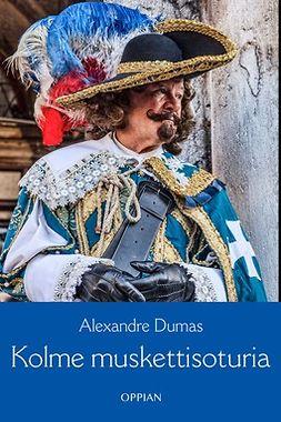 Dumas, Alexandre - Kolme muskettisoturia, e-kirja
