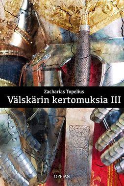 Topelius, Zacharias - Välskärin kertomuksia III, e-bok