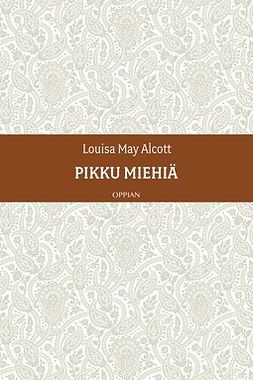 Alcott, Louisa May - Pikku miehiä, ebook