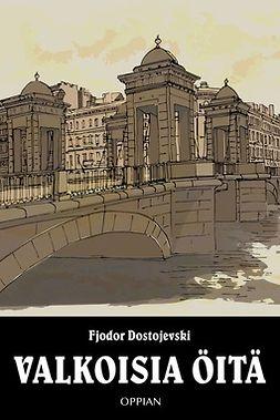 Dostojevski, Fjodor - Valkoisia öitä, e-kirja