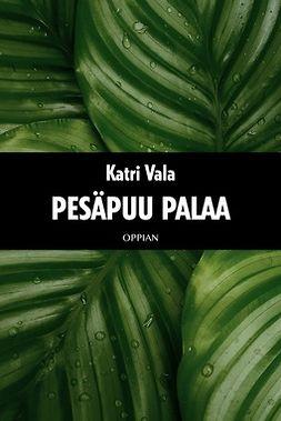 Vala, Katri - Pesäpuu palaa, e-kirja