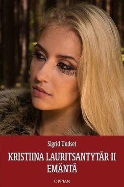 Undset, Sigrid - Kristiina Lauritsantytär II, e-kirja