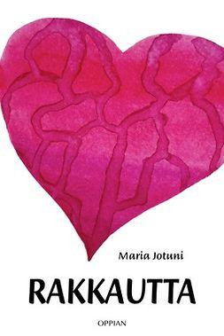 Jotuni, Maria - Rakkautta, e-bok