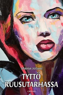 Jotuni, Maria - Tyttö ruusutarhassa, ebook