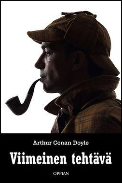Doyle, Arthur Conan - Viimeinen tehtävä, ebook