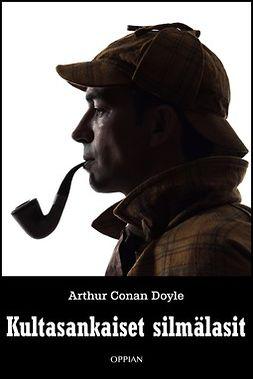 Doyle, Arthur Conan - Kultasankaiset silmälasit, ebook