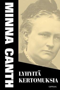 Canth, Minna - Lyhyitä kertomuksia, e-bok