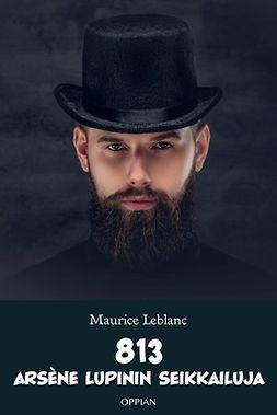 Leblanc, Maurice - 813: Arsène Lupinin seikkailuja, ebook