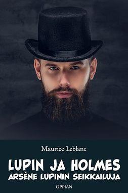 Leblanc, Maurice - Lupin ja Holmes: Arsène Lupinin seikkailuja, e-kirja