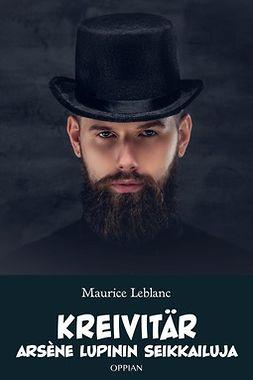 Leblanc, Maurice - Kreivitär: Arsène Lupinin seikkailuja, e-kirja