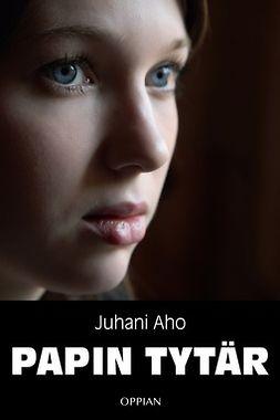 Aho, Juhani - Papin tytär, e-kirja