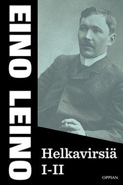 Leino, Eino - Helkavirsiä I-II, ebook