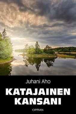 Aho, Juhani - Katajainen kansani, e-kirja