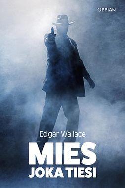 Wallace, Edgar - Mies joka tiesi, ebook
