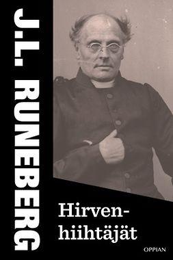 Runeberg, J.L. - Hirvenhiihtäjät, e-kirja