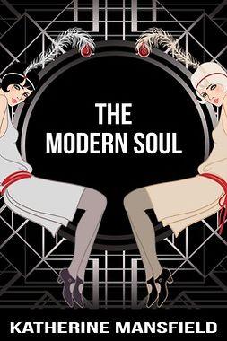 Mansfield, Katherine - The Modern Soul, ebook