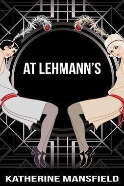 Mansfield, Katherine - At Lehmann's, ebook