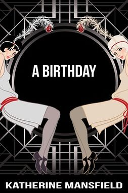 Mansfield, Katherine - A Birthday, ebook