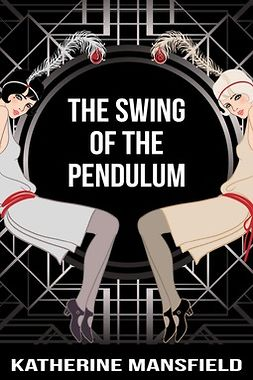 Mansfield, Katherine - The Swing of the Pendulum, ebook