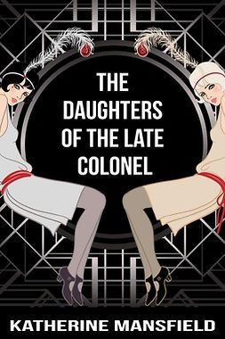Mansfield, Katherine - The Daughters of the Late Colonel, ebook