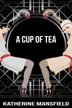 Mansfield, Katherine - A Cup of Tea, ebook