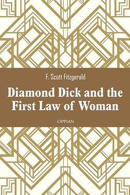 Fitzgerald, F. Scott - Diamond Dick and the First Law of Woman, ebook