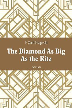 Fitzgerald, F. Scott - The Diamond As Big As the Ritz, ebook
