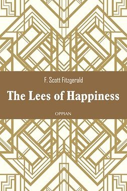 Fitzgerald, F. Scott - The Lees of Happiness, ebook