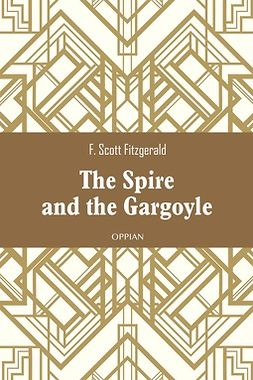 Fitzgerald, F. Scott - The Spire and the Gargoyle, ebook
