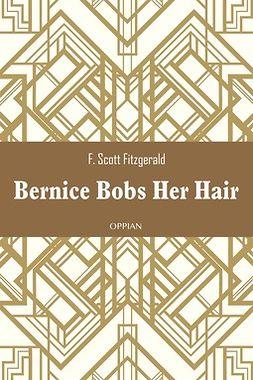 Fitzgerald, F. Scott - Bernice Bobs Her Hair, e-bok