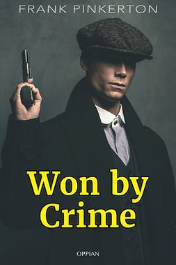 Pinkerton, Frank - Won by Crime, ebook