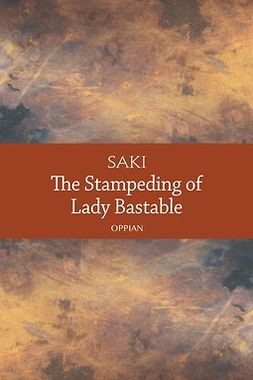Saki - The Stampeding of Lady Bastable, ebook