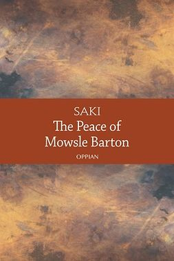 Saki - The Peace of Mowsle Barton, ebook