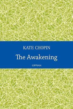 Chopin, Kate - The Awakening, e-bok