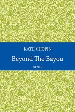 Chopin, Kate - Beyond The Bayou, ebook