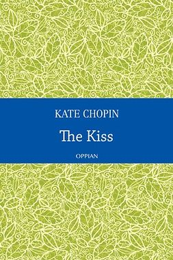 Chopin, Kate - The Kiss, ebook