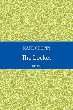 Chopin, Kate - The Locket, ebook