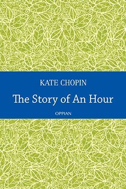 Chopin, Kate - The Story of An Hour, ebook