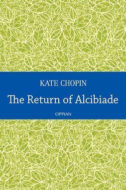 Chopin, Kate - The Return of Alcibiade, ebook